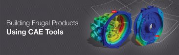 Building Frugal Products Using CAE Tools for Emerging Markets