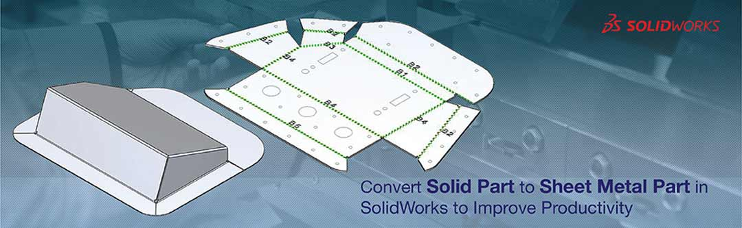 Convert Solid Part to Sheet Metal Part