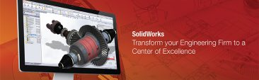 SolidWorks: Transform your Engineering Firm to a Center Of Excellence