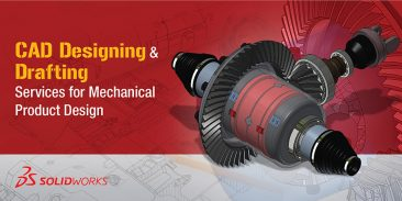 CAD Designing and Drafting Services for Mechanical Product Design